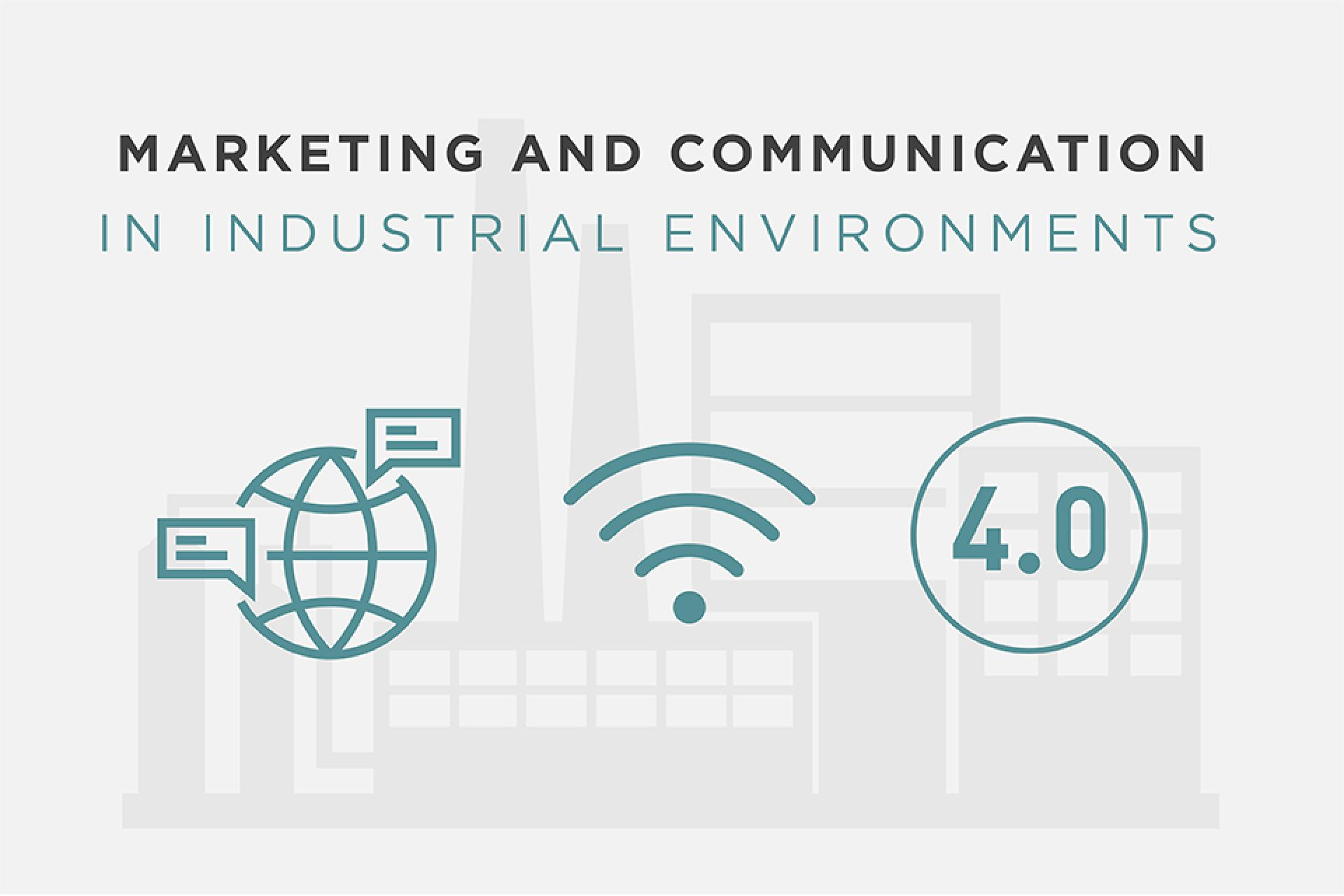 Why bet on marketing and communication in industrial environments?